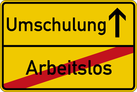 jobless: The German words for unemployed and retraining (arbeitslos and Umschulung) on a road sign