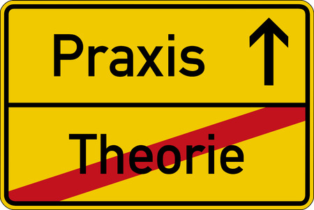 practically: The German words for theory and practice (Theorie and Praxis) on a road sign