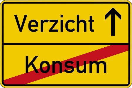 restrain: The German words for consumption and dispensation (Konsum and Verzicht) on a road sign