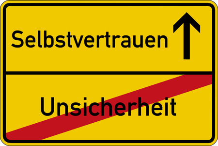 The German words for insecurity and self-confidence (Unsicherheit and Selbstvertrauen) on a road sign