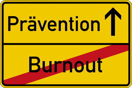 burnout: The German words for burnout and prevention (Burnout and Pr?vention) on a road sign