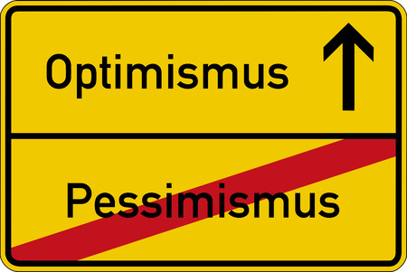 pessimism: The German words for pessimism and optimism (Pessimismus and Optimismus) on a road sign
