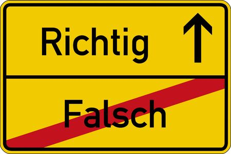 to decide: The German words for wrong and right falsch and richtig on a road sign