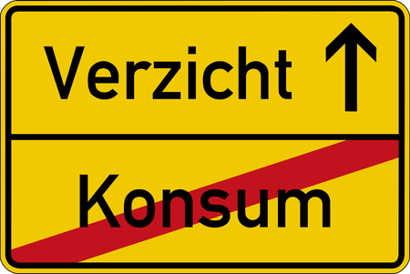 The German words for consumption and dispensation Konsum and Verzicht on a road sign
