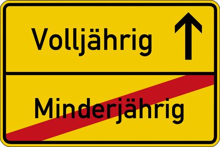 underage: The German words for of age and underage volljhrig and minderjhrig on a road sign