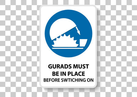 Guards must be in place safety sign Illustration