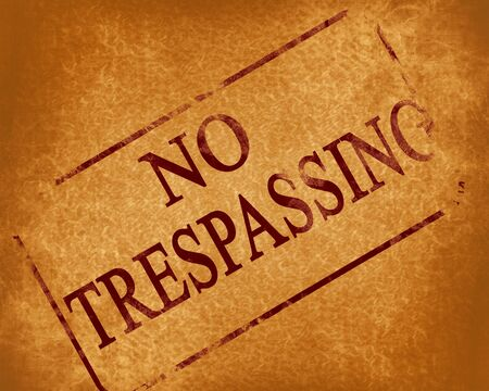 trespasser: red stamp with no trespassing written on it