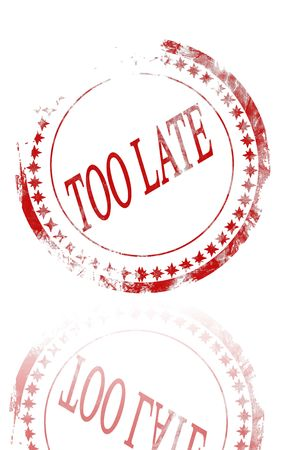 too late: red too late stamp on a white background