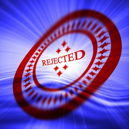 rejecting: Red rejected stamp on a blue background
