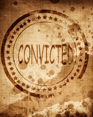 verdicts: Convicted stamp on a grunge background with some rough lines Stock Photo