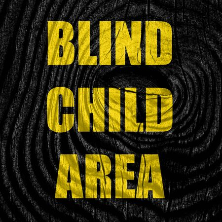 blind child: Blind child area sign with some soft spots and highlights