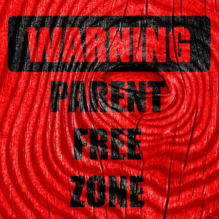 illegal zone: No parents allowed sign with some vivid colors