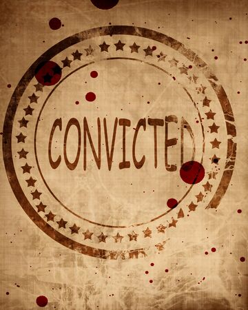 convicted: Convicted stamp on a grunge background with some rough lines Stock Photo