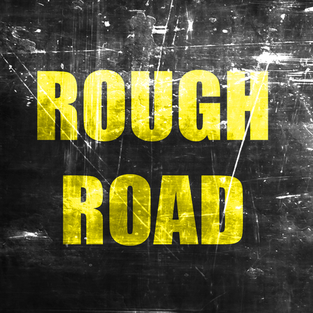 rough road: Rough road sign with some soft glowing highlights