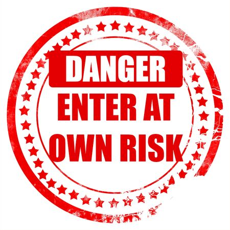 own: enter at own risk sign with some soft lines