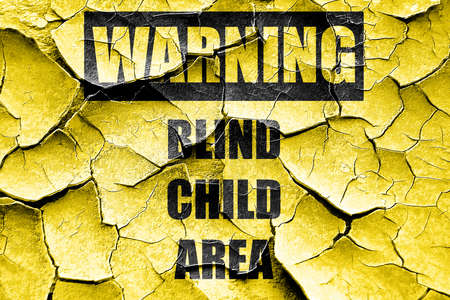 blind child: Grunge cracked Blind child area sign with some soft spots and highlights