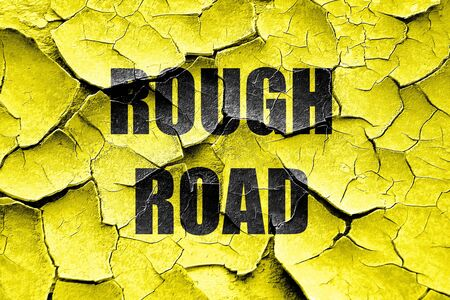 rough road: Grunge cracked Rough road sign with some soft glowing highlights