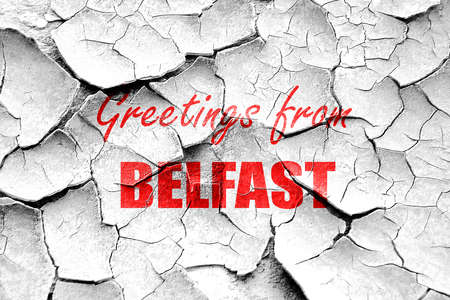 belfast: Grunge cracked Greetings from belfast with some smooth lines