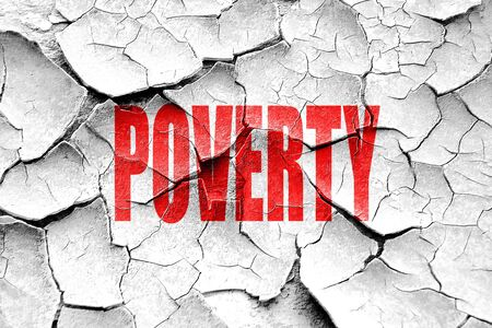 poverty: Grunge cracked Poverty Recession sign background with some smooth lines