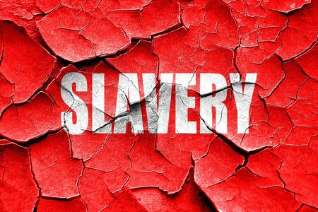 slavery: Grunge cracked Slavery sign background with some smooth lines
