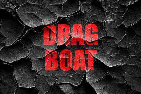drag: Grunge cracked drag boat sign with some soft smooth lines