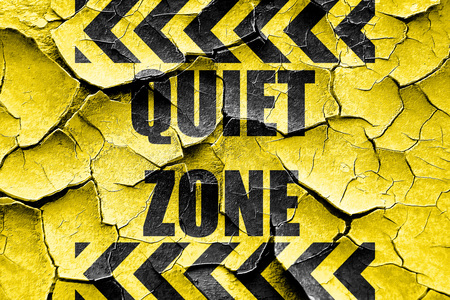 counsel: Grunge cracked Quiet zone sign with some vivid colors