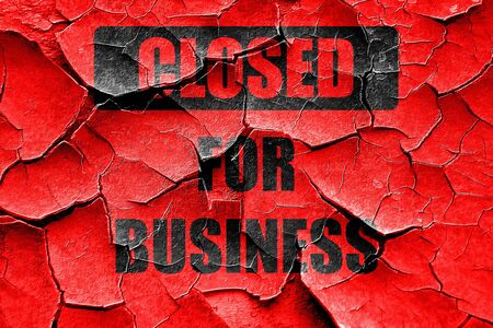 store sign: Grunge cracked Closed for business sign with some soft highlights