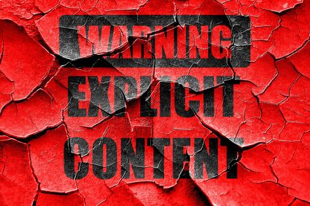 explicit: Grunge cracked Explicit content sign with some vivid colors
