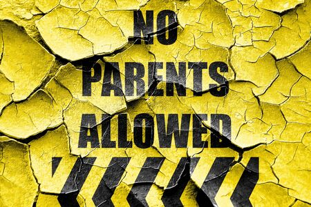 limitation: Grunge cracked No parents allowed sign with some vivid colors