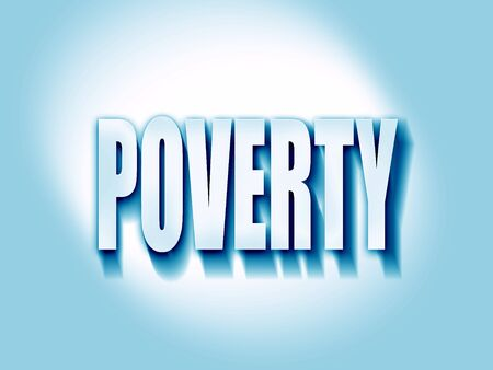 poverty: Poverty Recession sign background with some smooth lines