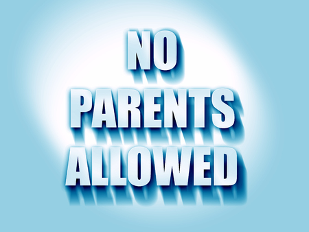 allowed: No parents allowed sign with some vivid colors