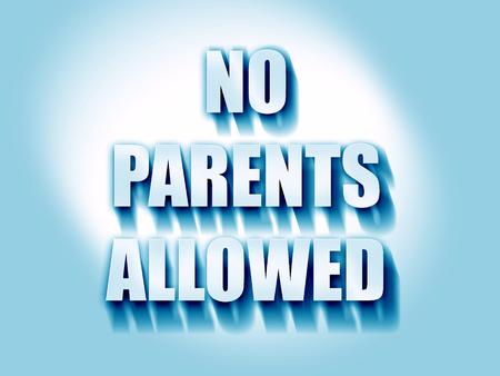 vivid colors: No parents allowed sign with some vivid colors