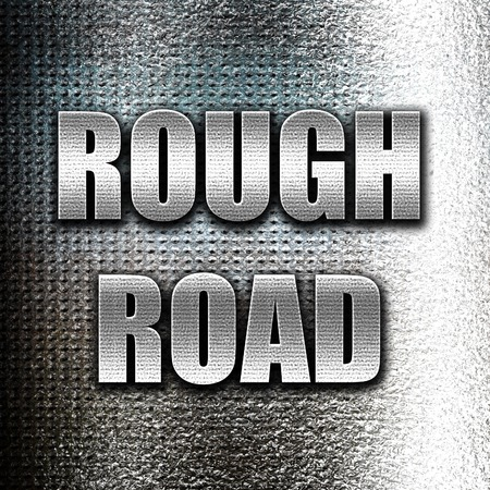 rough road: Grunge metal Rough road sign with some soft glowing highlights