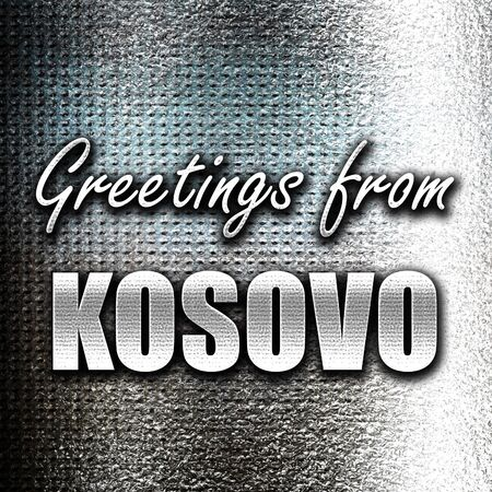 kosovo: Grunge metal Greetings from kosovo card with some soft highlights Stock Photo