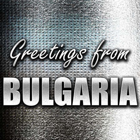 grunge metal: Grunge metal Greetings from  bulgaria card with some soft highlights Stock Photo