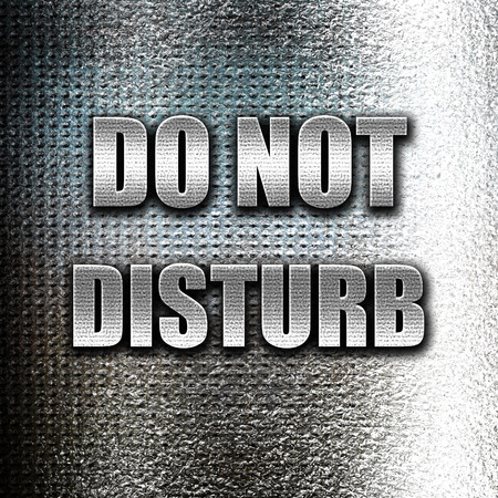 do not disturb sign: Grunge metal Do not disturb sign for a hotel room