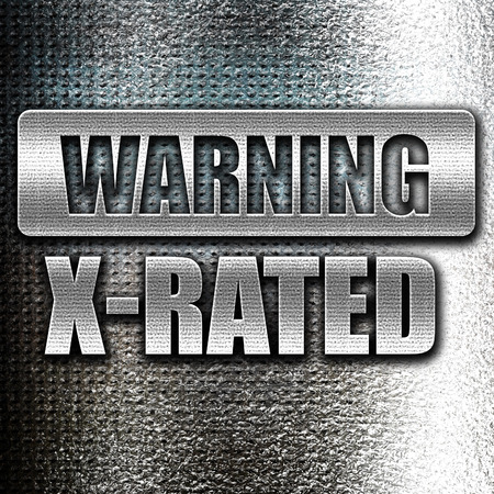 explicit: Grunge metal Xrated sign with some nice vivid colors