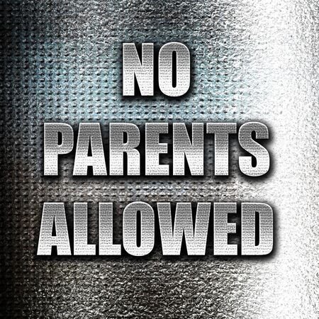 illegal zone: Grunge metal No parents allowed sign with some vivid colors