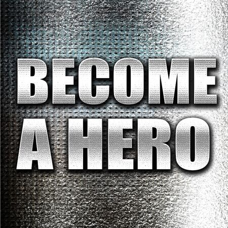become: Grunge metal become a hero Stock Photo