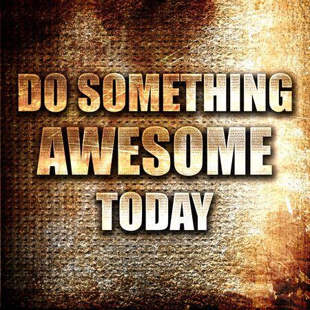 grunge metal: Grunge metal do something awesome today Stock Photo