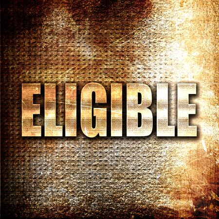 eligible: Grunge metal eligible Stock Photo