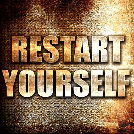 restart: Grunge metal restart yourself