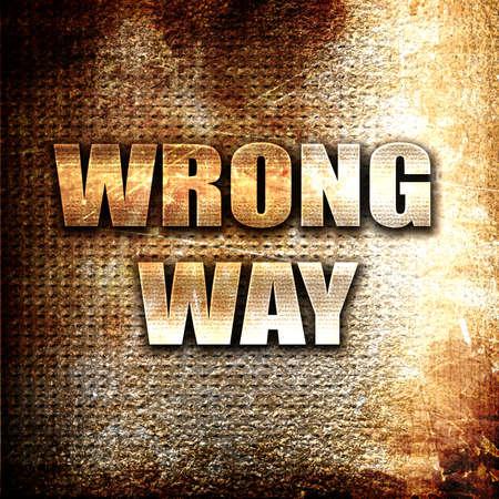 wrong: Grunge metal wrong way