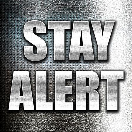 safety slogan: Grunge metal stay alert