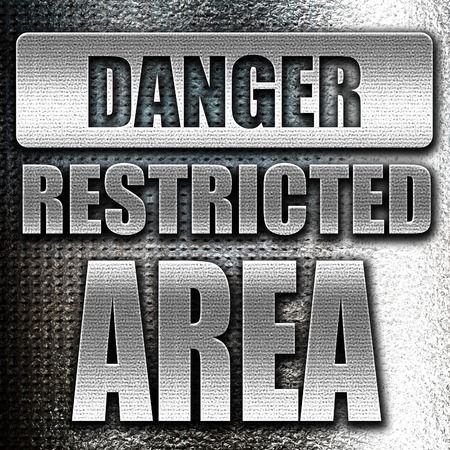 entrance is forbidden: Grunge metal Restricted area sign with some smooth lines
