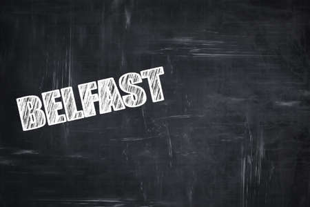 belfast: Chalkboard background with white letters: Chalkboard background with white letters: belfast