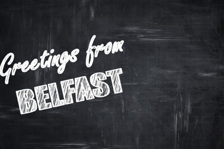 belfast: Chalkboard background with white letters: Chalkboard background with white letters: Greetings from belfast with some smooth lines
