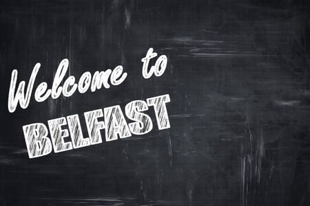 belfast: Chalkboard background with white letters: Chalkboard background with white letters: Welcome to belfast with some smooth lines