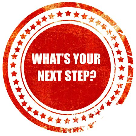 what's ahead: whats your next step, isolated red rubber stamp on a solid white background