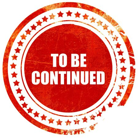 continued: to be continued, isolated red rubber stamp on a solid white background Stock Photo